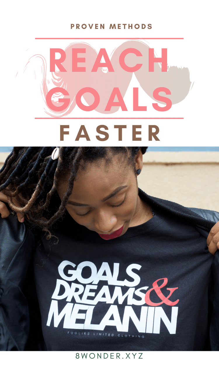 Proven methods to reach goals faster