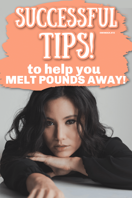 Tips Help Melt Pounds faster