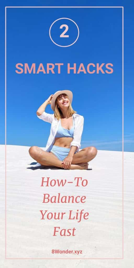 Fast Hacks On How To Live A Well Balanced Life