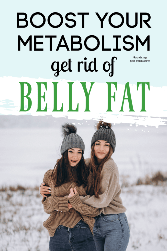Boost your metabolism and get rid of belly fat